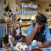 Play & Download Jus' Desserts by Tas Cru | Napster