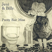 Pretty Fair Miss by Jeni & Billy
