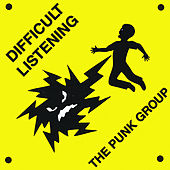 Play & Download Difficult Listening by The Punk Group | Napster