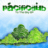 Play & Download To The Sky EP by Pacific Dub | Napster