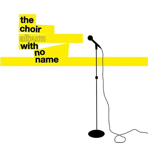 Play & Download The Album With No Name by The Choir (3) | Napster