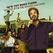 The Singing Klezmer by Dudu Fisher