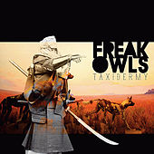 Play & Download Taxidermy by Freak Owls | Napster