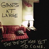 Play & Download The Best Has Yet To Come by Giants At Large | Napster