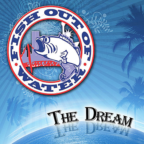 The Dream by Fish Out Of Water