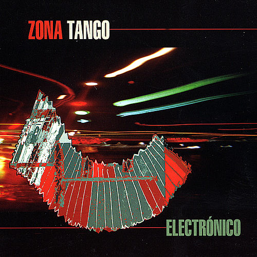 Electronico Re-Edition by Zona Tango