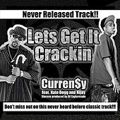 Lets Get It Crackin feat. Nate Dogg & Nijay Sincere - Single by Curren$y