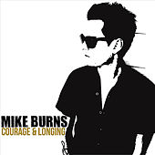 Courage & Longing by Mike Burns