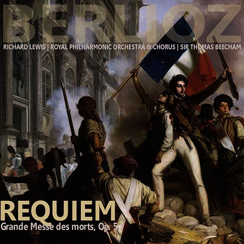 Berlioz: Requiem - Grande Messe des Morts by Richard Lewis