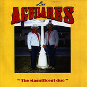 The Magnificent Duo by Los Aguilares