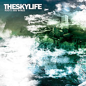 Play & Download Roots And Wings by The Sky Life  | Napster