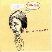Play & Download Comica by Ryuichi Sakamoto | Napster