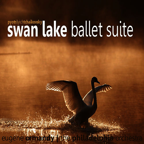 Play & Download Tchaikovsky: Swan Lake, Op. 20 by Philadelphia Orchestra | Napster