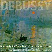 Debussy: Rhapsody for Saxophone and Orchestra, La Mer by Various Artists