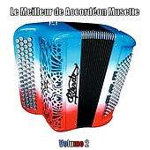 Play & Download Le meilleur de Accordéon Musette, Vol. 2 by Various Artists | Napster