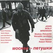 Play & Download Moskau-Petuschki / Felix-Szenen by John Wolf Brennan | Napster