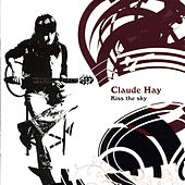 Play & Download Kiss the Sky by Claude Hay | Napster