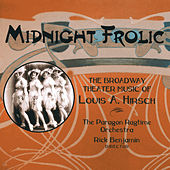 Play & Download Midnight Frolic – The BroadwayTheater Music of Louis A. Hirsch by Various Artists | Napster