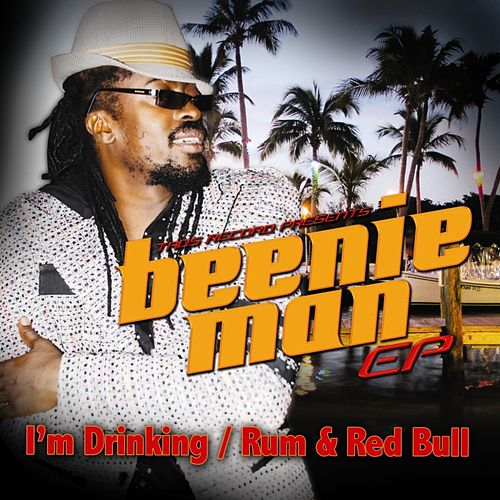 Play & Download Beenie Man EP - I'm Drinking/Rum & Red Bull by Beenie Man | Napster