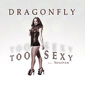 Too Sexy - Single by Dragonfly