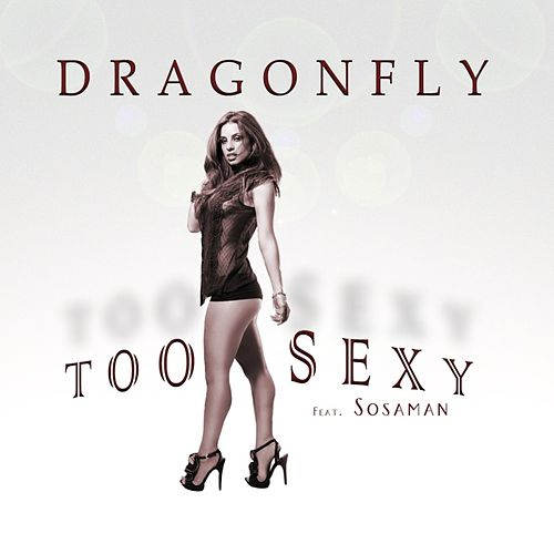 Play & Download Too Sexy - Single by Dragonfly | Napster