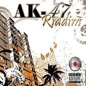 Play & Download AK-47 Riddim by Various Artists | Napster