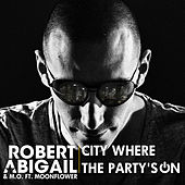 City where the Party's On by Robert Abigail