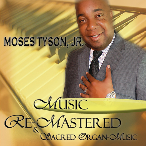 Play & Download Music (Re-Mastered) by Moses Tyson, Jr. | Napster