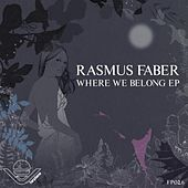 Play & Download Where We Belong EP by Rasmus Faber | Napster