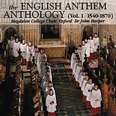 Play & Download The English Anthem Anthology, Volume I (1540-1870) by Magdalen College Choir | Napster