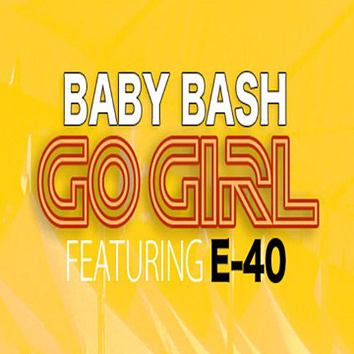 Play & Download Go Girl by Baby Bash | Napster