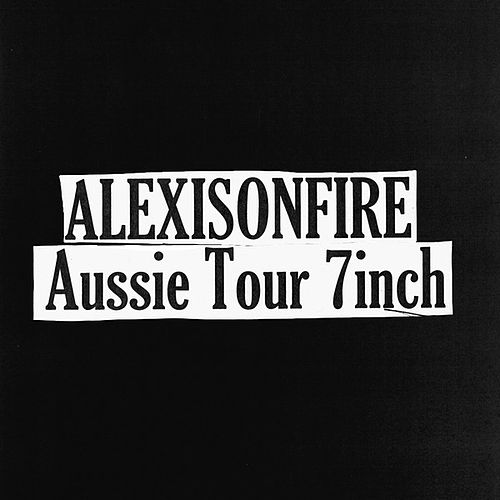 Play & Download Aussie Tour 7 Inch by Alexisonfire | Napster