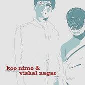 Koo Nimo & Vishal Nagar by Koo Nimo