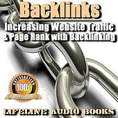Backlinks - Increasing Website Traffic and Page Rank with Backlinking by Lifeline Audio Books