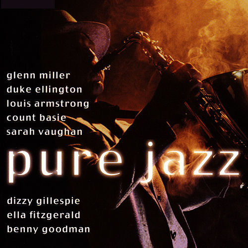 Play & Download Pure Jazz by Various Artists | Napster