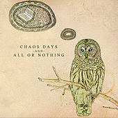 Play & Download Chaos Days and All Or Nothing by All Or Nothing (1) | Napster