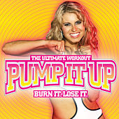 Pump It Up! Workout: Ultimate Dance Hits Mix by Various Artists