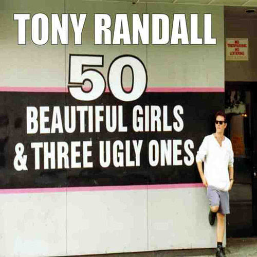 50 Beautiful Girls And Three Ugly Ones by Tony Randall