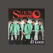 Play & Download El Loco by Sueño Norteño | Napster