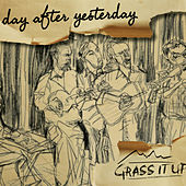 Play & Download Day After Yesterday by Grass It Up | Napster
