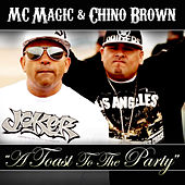 Play & Download Toast To The Party by MC Magic | Napster