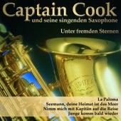 Play & Download Unter Fremden Sternen by Captain Cook und seine Singenden Saxophone | Napster