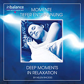 Momente tiefer Entspannung - Moments Of Deep Relaxation by Helen Rhodes
