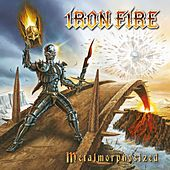 Play & Download Metalmorphosized by Iron Fire | Napster