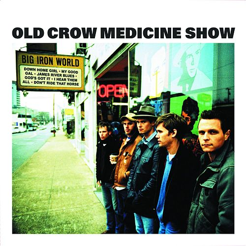 Play & Download Big Iron World by Old Crow Medicine Show | Napster