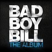 The Album by Bad Boy Bill