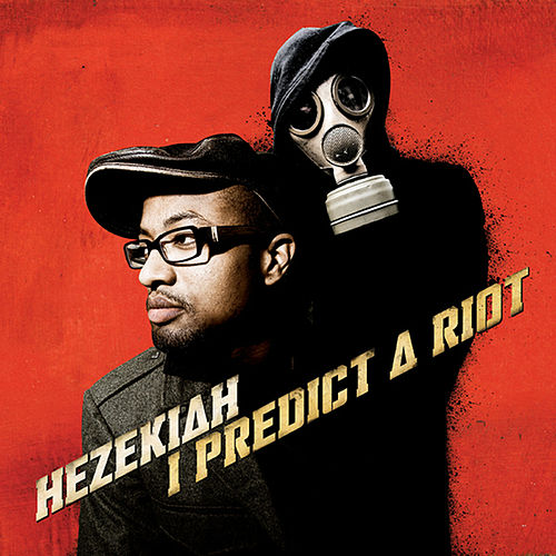 Play & Download I predict a riot by Hezekiah | Napster
