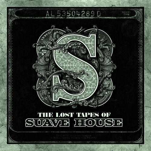 The Lost Tapes Of Suave House by Various Production