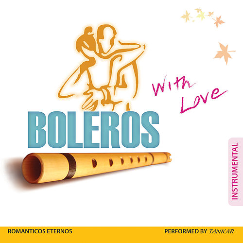 Boleros, With Love by Tankar Peru