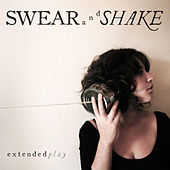 Extended Play by Swear And Shake